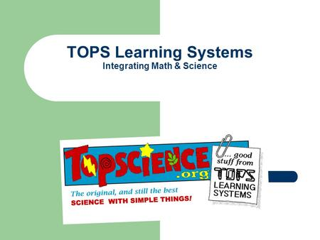 TOPS Learning Systems Integrating Math & Science.