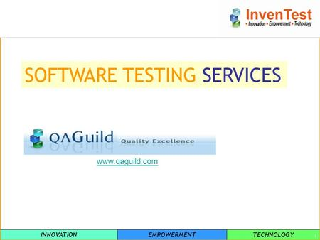 INNOVATIONEMPOWERMENTTECHNOLOGY 1 SOFTWARE TESTING SERVICES www.qaguild.com.