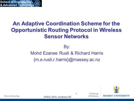 ATNAC 2010, Auckland, NZ By: Mohd Ezanee Rusli & Richard Harris An Adaptive Coordination Scheme for the Opportunistic.