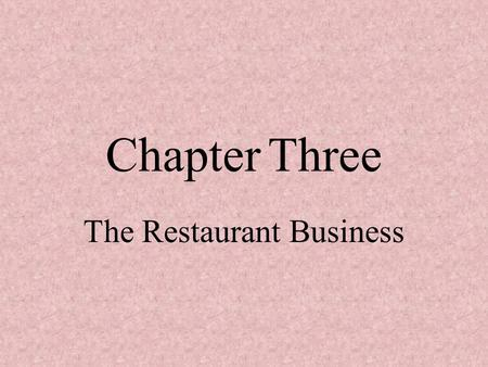 Chapter Three The Restaurant Business. The meaning of the word Restaurant: The word restaurant covers a broad range of food service operations. The term.