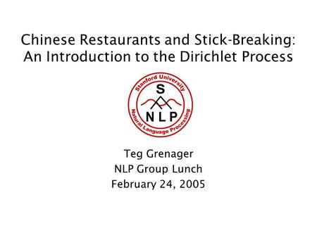 Teg Grenager NLP Group Lunch February 24, 2005