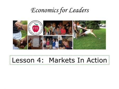 Economics for Leaders Lesson 4: Markets In Action.