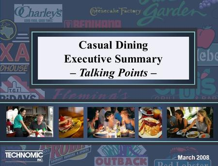 March 2008 Casual Dining Executive Summary – Talking Points –
