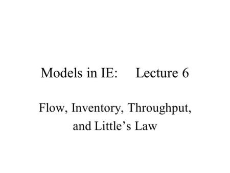 Flow, Inventory, Throughput, and Little's Law