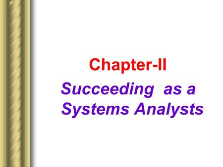 Succeeding as a Systems Analysts