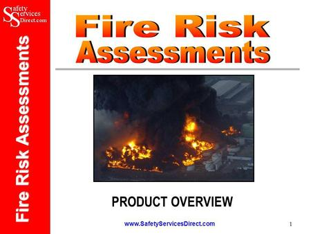 Fire Risk Assessments www.SafetyServicesDirect.com 1 PRODUCT OVERVIEW.