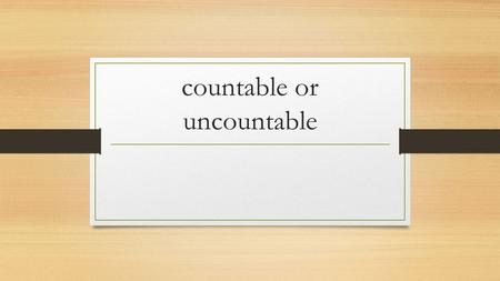 countable or uncountable