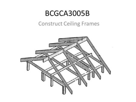 Construct Ceiling Frames