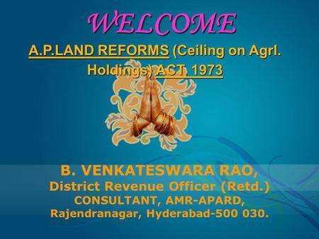 WELCOME A.P.LAND REFORMS (Ceiling on Agrl. Holdings) ACT, 1973