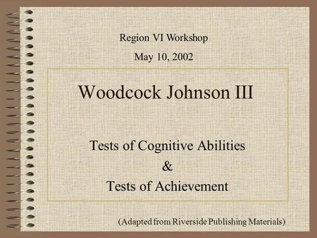 Tests of Cognitive Abilities & Tests of Achievement