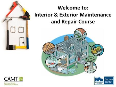 Welcome to: Interior & Exterior Maintenance and Repair Course.