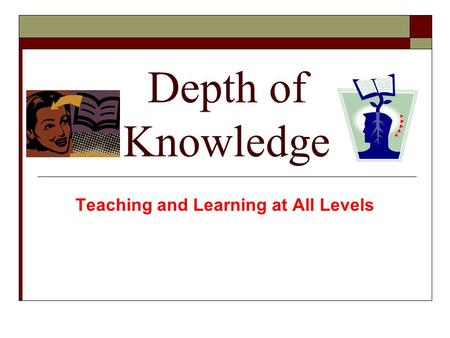 Teaching and Learning at All Levels