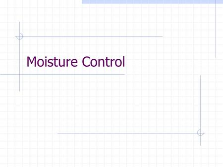 Moisture Control. Indications of Excessive Moisture Condensation,frost or ice on the inside surface of windows Damp spots on ceilings or inner surfaces.