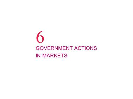 6 GOVERNMENT ACTIONS IN MARKETS. © 2012 Pearson Addison-Wesley Q1: Which of the following outcomes is typical of a price ceiling that is set below the.