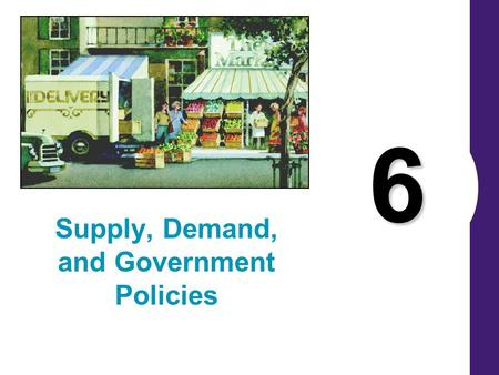 6 Supply, Demand, and Government Policies. Copyright © 2004 South-Western/Thomson Learning 2 Supply, Demand, and Government Policies In a free, unregulated.