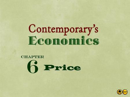 Chapter Price 6. Objectives: Students will learn… How the market establishes an equilibrium price How the equilibrium price balances supply & demand How.