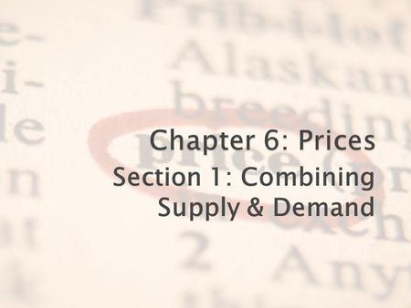Section 1: Combining Supply & Demand