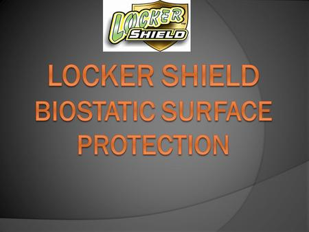 Locker Shield Biostatic Surface Protection