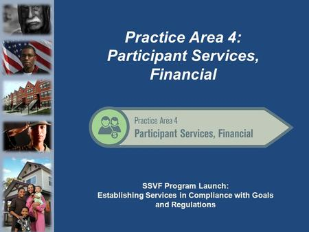 Practice Area 4: Participant Services, Financial