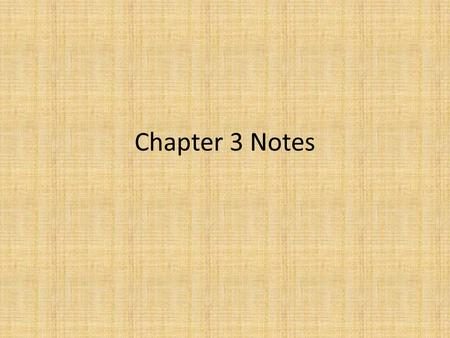 Chapter 3 Notes.