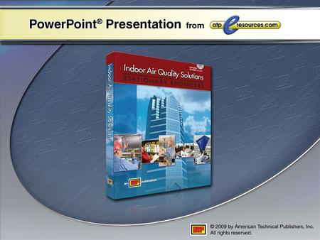 PowerPoint ® Presentation Chapter 15 Troubleshooting and Mitigating IAQ Problems Troubleshooting and Mitigating IAQ Problems Overview of Non-IAQ Problems.