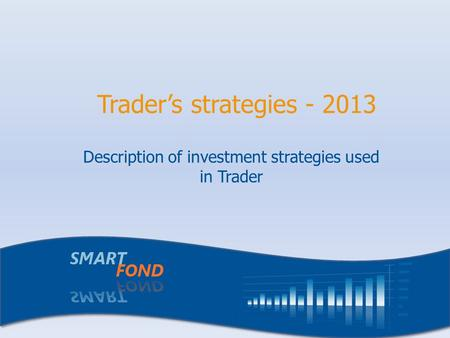 Description of investment strategies used <strong>in</strong> Trader