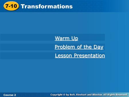 Transformations 7-10 Warm Up Problem of the Day Lesson Presentation