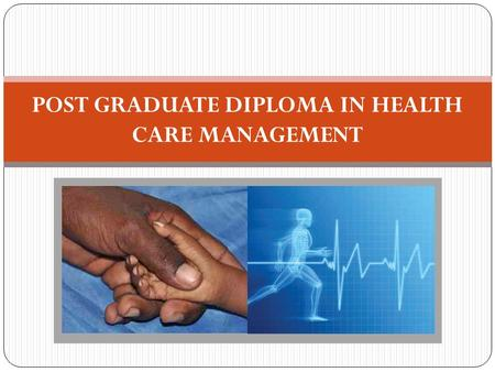 POST GRADUATE DIPLOMA IN HEALTH CARE MANAGEMENT. ABOUT US.... Parul Group is a multidisciplinary hub of diverse educational institutes. Every year new.