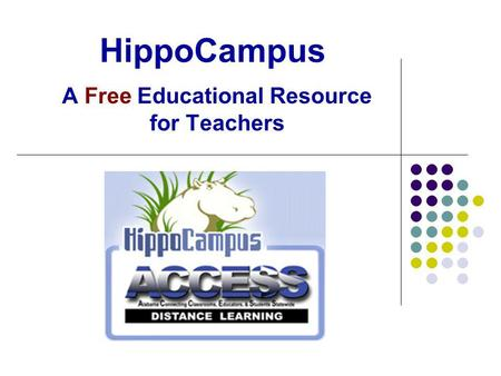 HippoCampus A Free Educational Resource for Teachers.