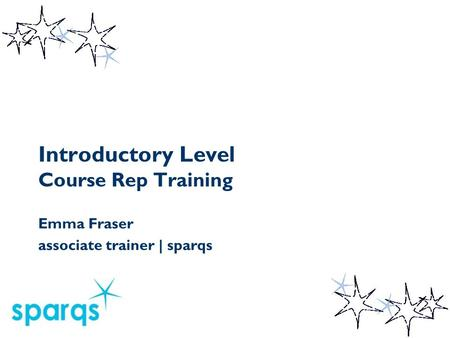 Introductory Level Course Rep Training Emma Fraser associate trainer | sparqs.