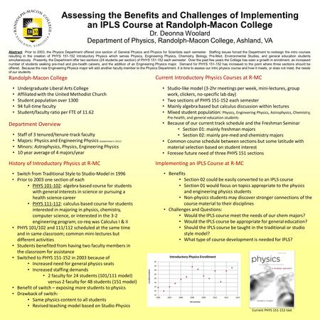 Assessing the Benefits and Challenges of Implementing an IPLS Course at Randolph-Macon College Dr. Deonna Woolard Department of Physics, Randolph-Macon.