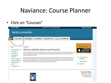 Naviance: Course Planner Click on Courses. For continuing students: Click on my course plans: manage my course plans.