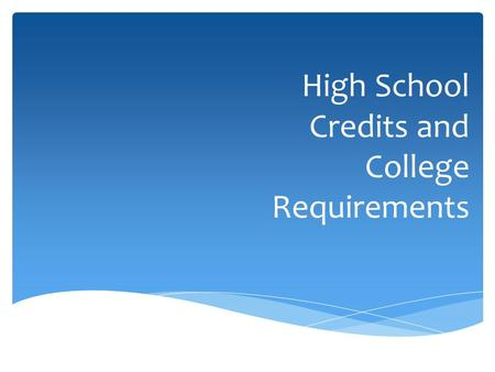 High School Credits and College Requirements