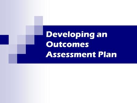 Developing an Outcomes Assessment Plan. Part One: Asking a Meaningful Question OA is not hard science as we are doing it. Data that you collect is only.