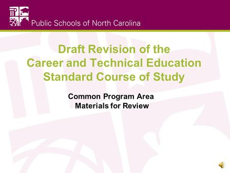 Draft Revision of the Career and Technical Education Standard Course of Study Common Program Area Materials for Review.