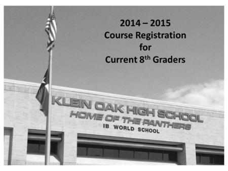 2014 – 2015 Course Registration for Current 8th Graders.