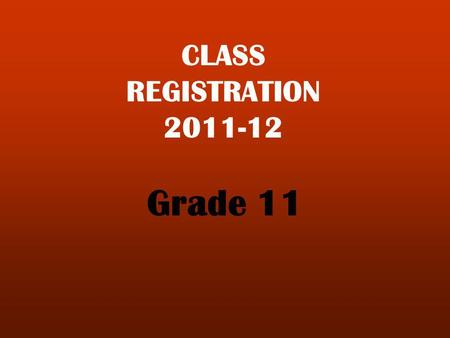 CLASS REGISTRATION 2011-12 Grade 11. VIEWING COURSE DESCRIPTIONS ONLINE Go to www.aitkin.k12.mn.us Click on High School and Middle School Click on Registration.