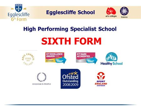 High Performing Specialist School SIXTH FORM Egglescliffe School.