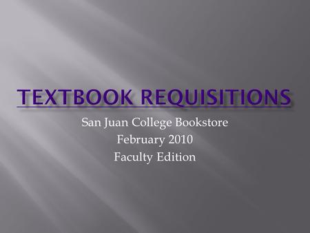 San Juan College Bookstore February 2010 Faculty Edition.
