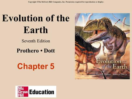 Evolution of the Earth Chapter 5 Prothero • Dott Seventh Edition