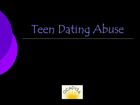 Teen Dating Abuse. Understanding Teen Dating Abuse.