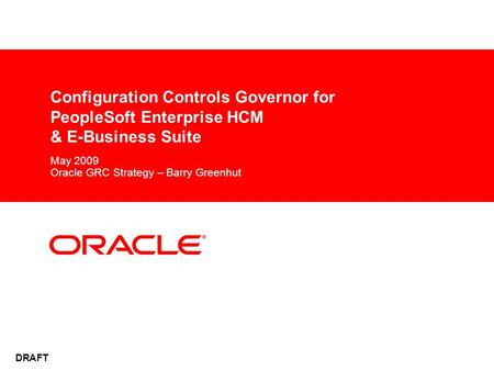 May 2009 Oracle GRC Strategy – Barry Greenhut
