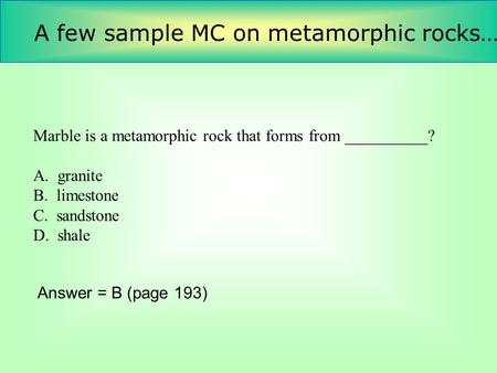 A few sample MC on metamorphic rocks….