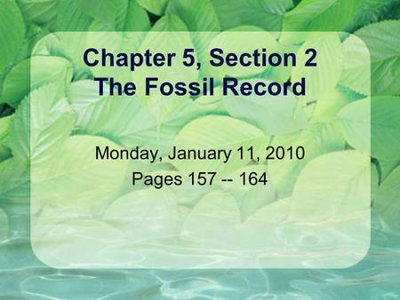 Chapter 5, Section 2 The Fossil Record