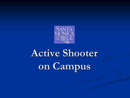 Active Shooter on Campus. Training Objectives Define various shooting situations Define various shooting situations List measures that can be employed.