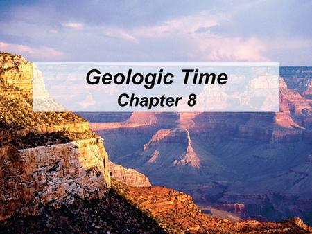 Geologic Time Chapter 8.
