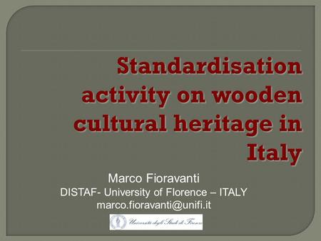 Marco Fioravanti DISTAF- University of Florence – ITALY