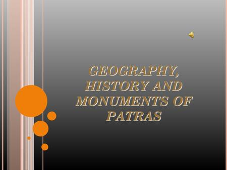 GEOGRAPHY, HISTORY AND MONUMENTS OF PATRAS.