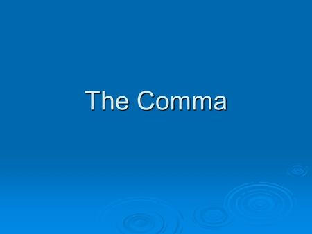 The Comma. Commas with Introductory Elements Introductory elements such as conjunctive adverbs need to be set off by commas. Introductory elements such.