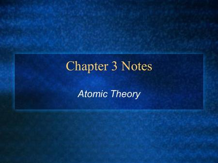 Chapter 3 Notes Atomic Theory Atomic Theory Essential Questions 1. What are the characteristics of each of the three elementary subatomic particles?